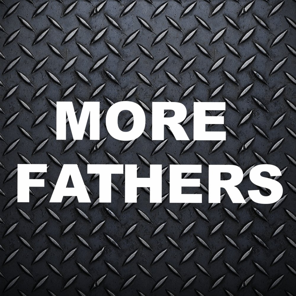 """More Fathers"" 6/18/17"
