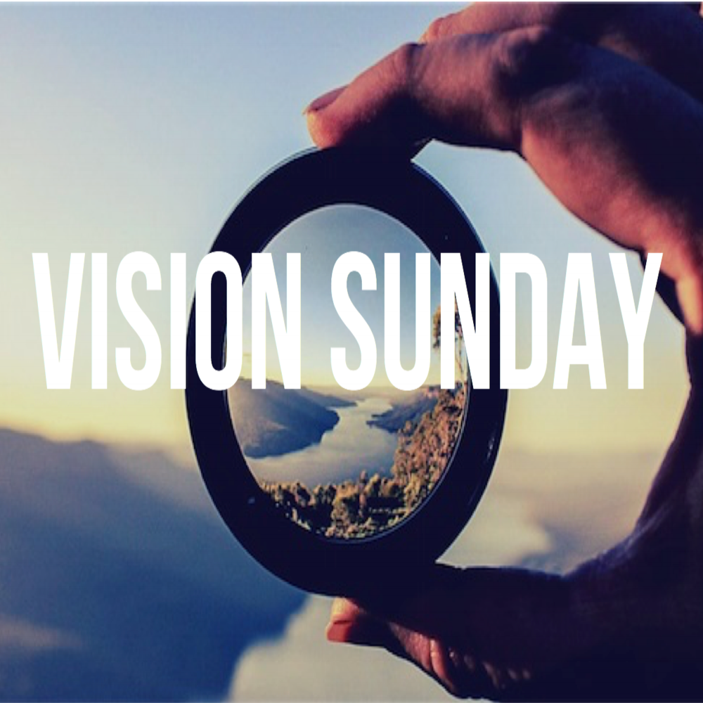 """Vision Sunday"" 11/19/17"