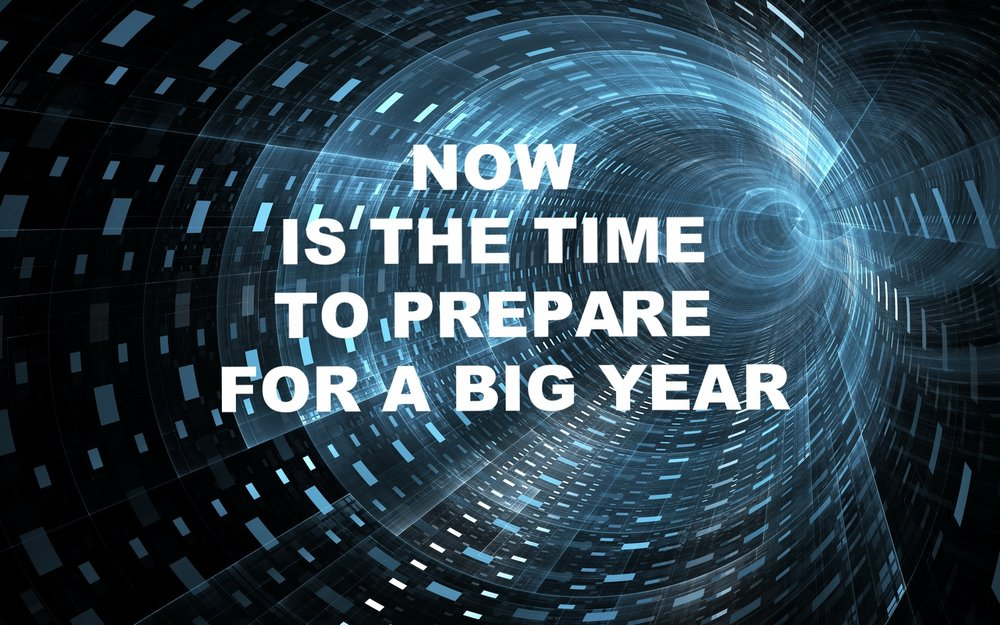 """Now is the Time to Prepare for a Big Year"" 12/17/2017"