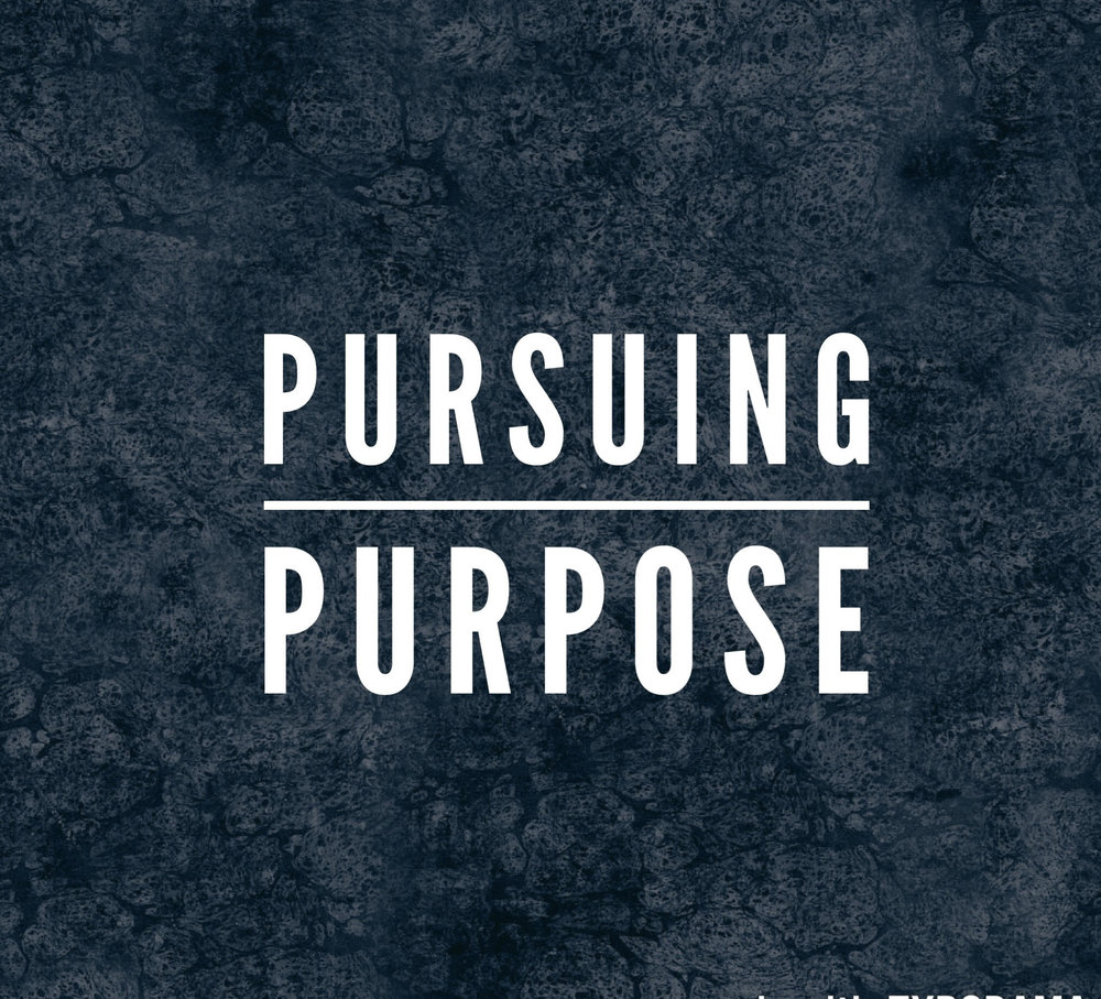 """Pursuing Purpose"" 2/18/18"