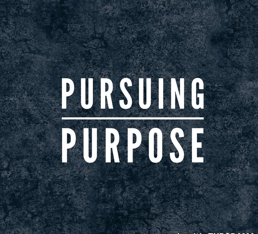 """""""Pursuing Purpose"""" 2/18/18"""