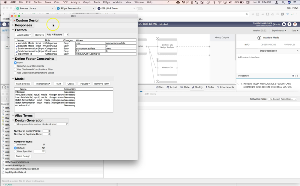 DoE designs in JMP can easily be imported into Riffyn to create a set of runs with optimal combinations of parameters.