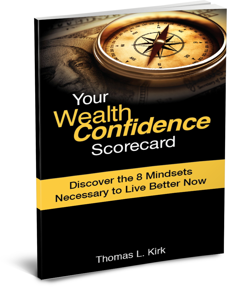 Your Wealth Confidence Scorecard Thomas L. Kirk