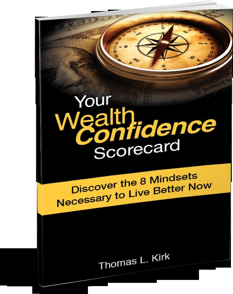 Your Wealth Confidence Scorecard Thomas L. Kirk