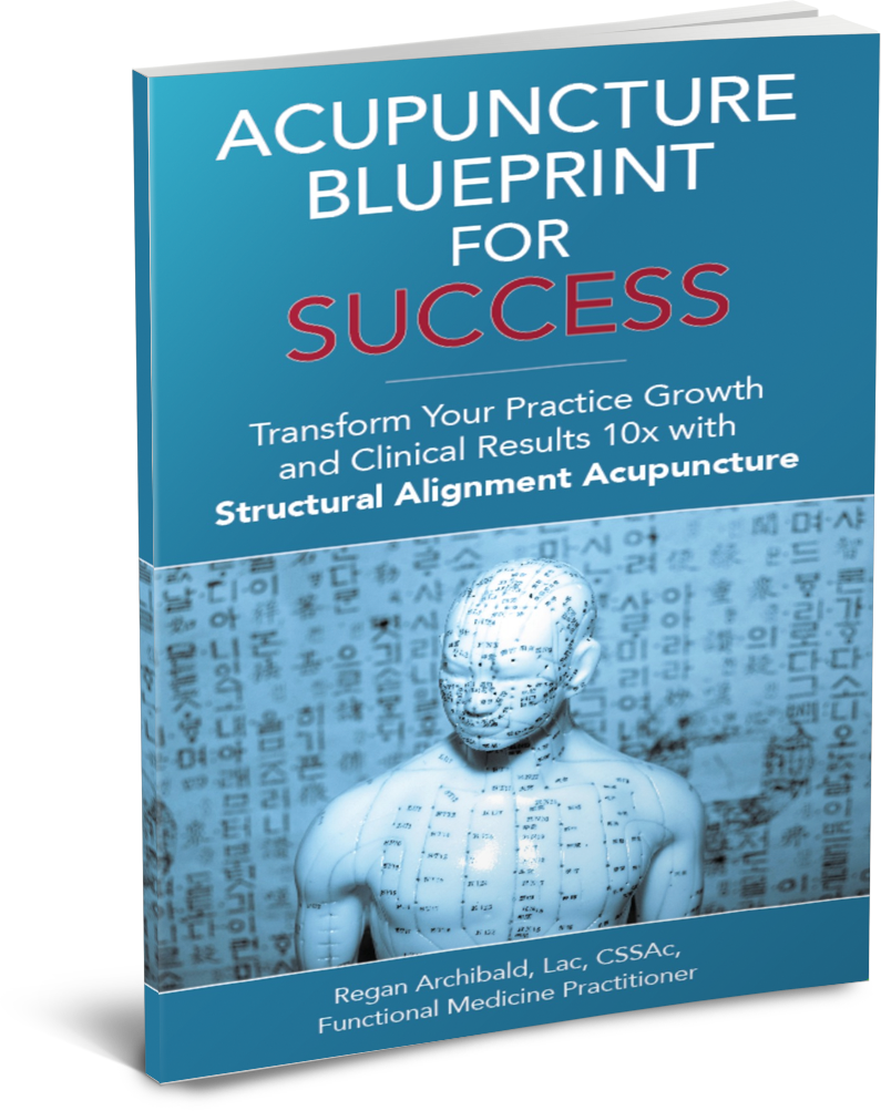 Regan Archibald, Acupuncture Blueprint For Success