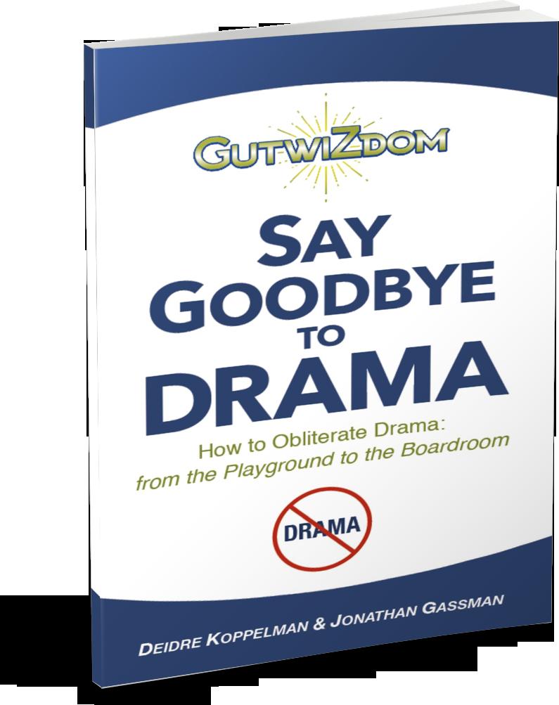 GutwiZdom, Say Goodbye to Drama Deidre Koppelman and Jonathan Gassman