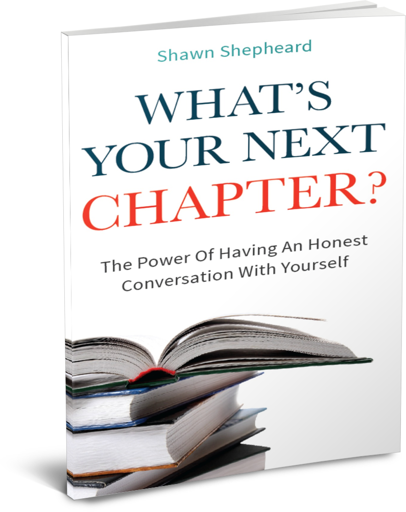 What's Your Next Chapter by Shawn Shepheard