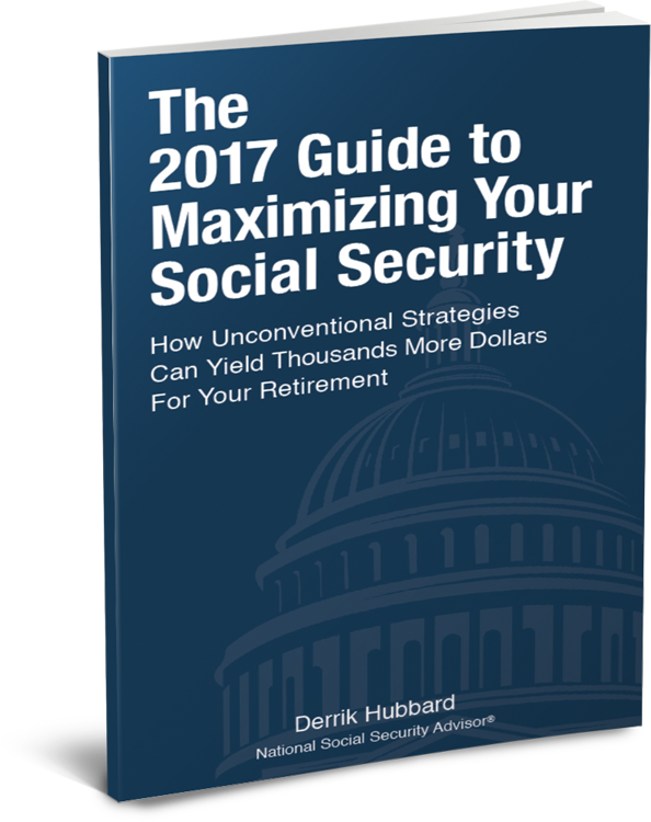 The 2017 Guide to Maximizing Your Social Security by Derrik Hubbard