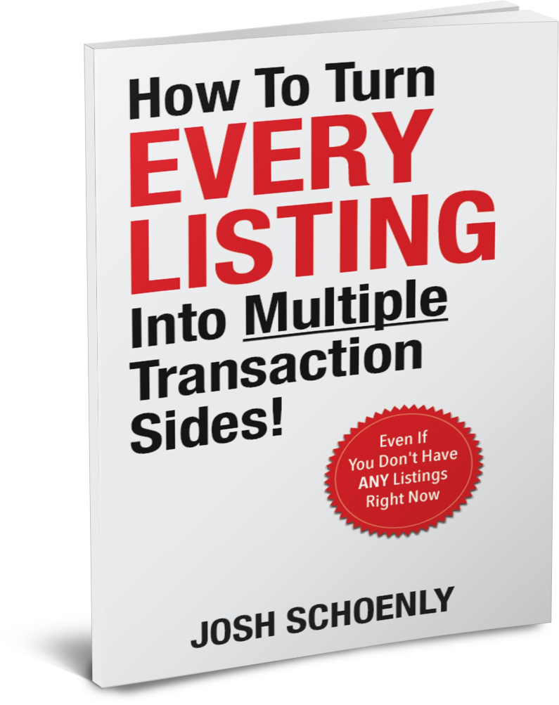 How To Turn Every Listing into Multiple Transaction Sides! by Josh Schoenly