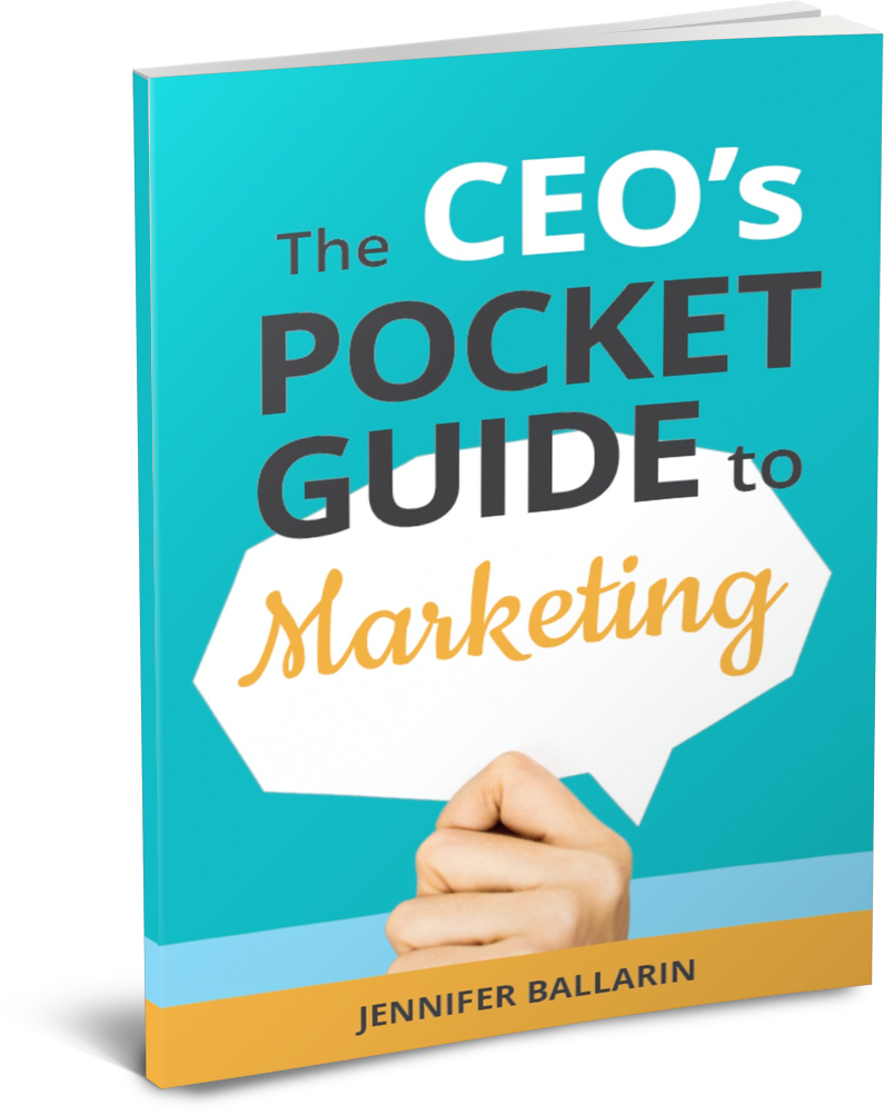 The CEO's Pocket guide to Marketing by Jennifer Ballarin