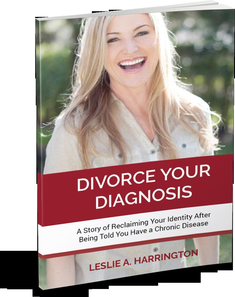 Divorce Your Diagnosis by Leslie Harrington