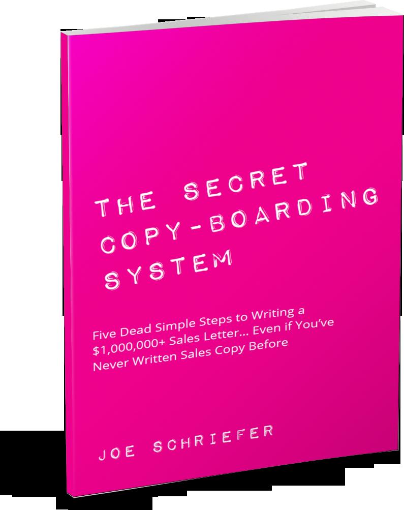 The Secret Copy-Boarding System by Joe Schriefer