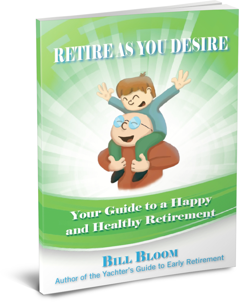 Retire As  You Desire by Bill Bloom