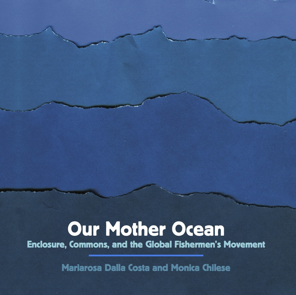 Our Mother Ocean by Mariarosa Dalla Costa and Monica Chilese