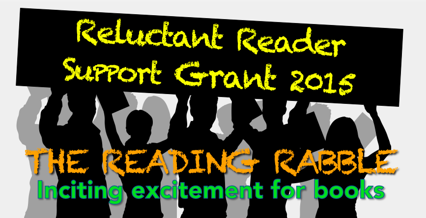 Click here for information about the Reading Rabble Reluctant Reader Support Grant 2015!