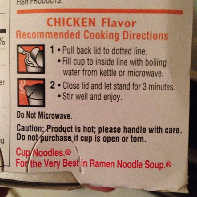 """""""Do not microwave"""" Did anyone else ever notice you're not supposed to microwave a cup o noodles?"""