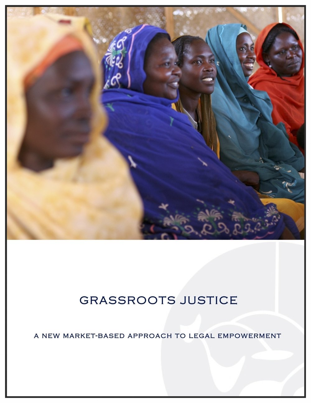 Grassroots Justice: A New Market-Based Approach to Legal Empowerment