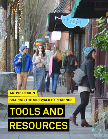 Active Design: Shaping the Sidewalk Experience - Tools and Resources
