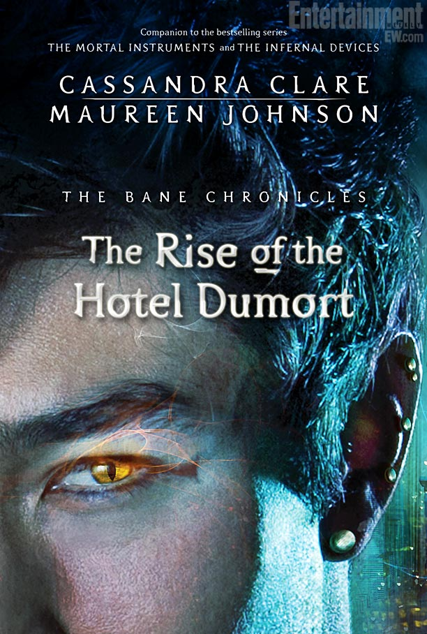 entertainmentweekly: Is that Magnus Bane we spy? This cover for The Rise of the Hotel Dumort—the fifth installment of The Bane Chronicles by Cassandra Clare and Maureen Johnson—is the first to feature a significant part of Magnus' face. Lookin' good, Mr. Warlock!