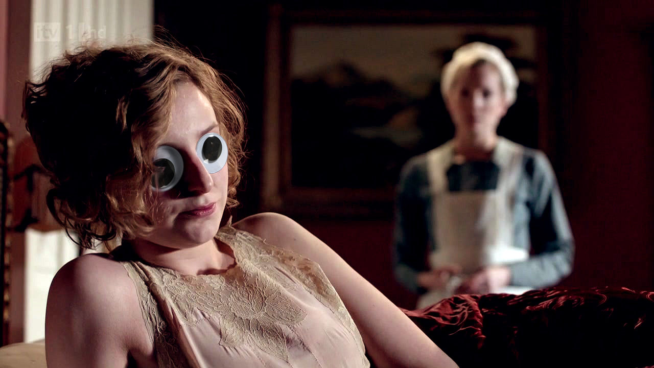 "edithwithgooglyeyes: ""Am I to be the maiden aunt?"" This Tumblr is What It Is All About. It's called ""Edith with Googly Eyes,"" and that's what it does, 100% of the time."