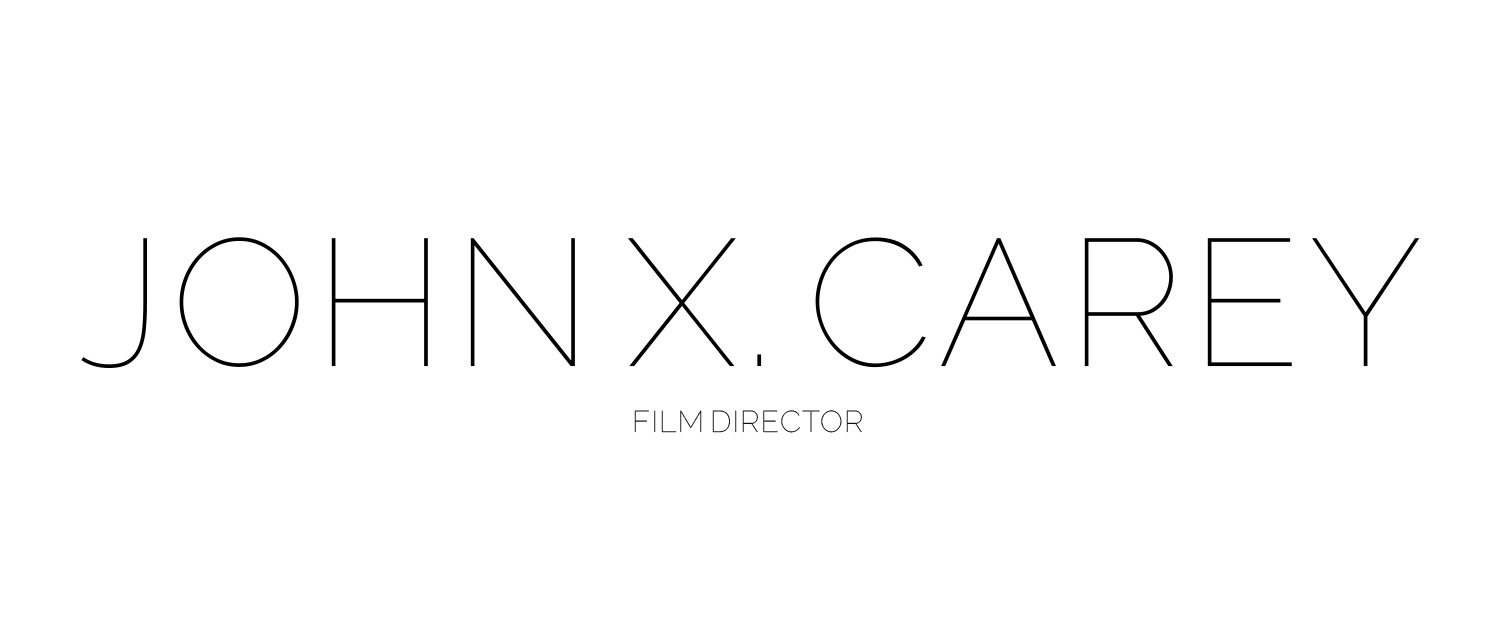 JOHN X. CAREY | FILM DIRECTOR