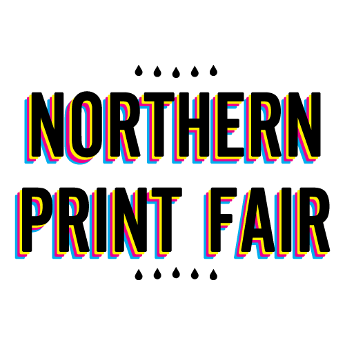 SAT 26TH MAY -  NORTHERN PRINT FAIR  - LEEDS
