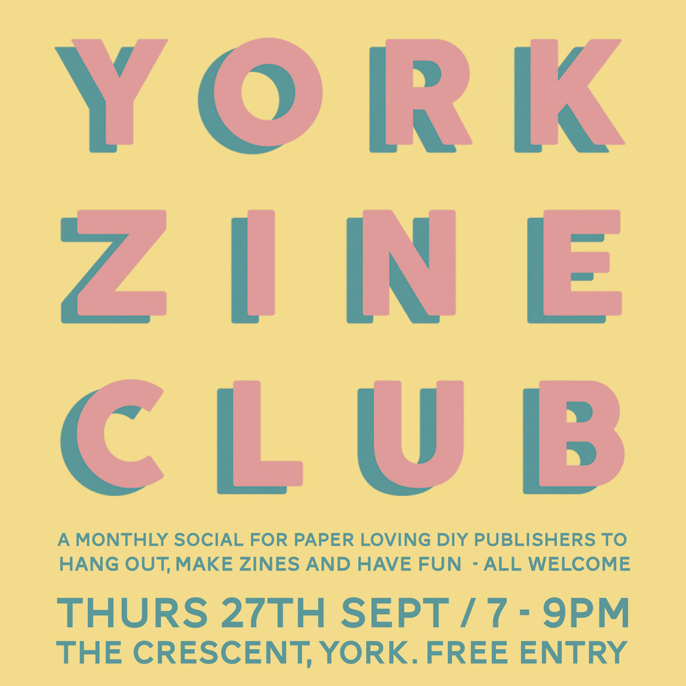 THURS 27TH SEPTEMBER -  YORK ZINE CLUB