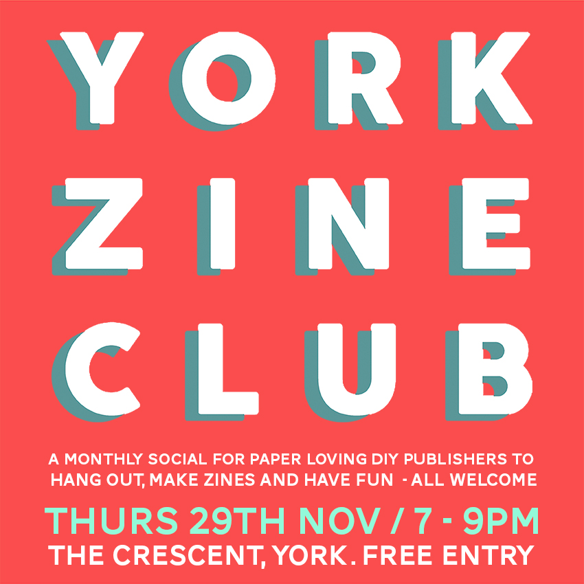 THURS 29TH NOVEMBER -  YORK ZINE CLUB