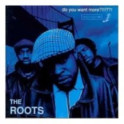The Roots - do you want more?