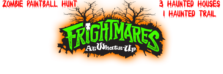 Frightmares at Whatz-Up