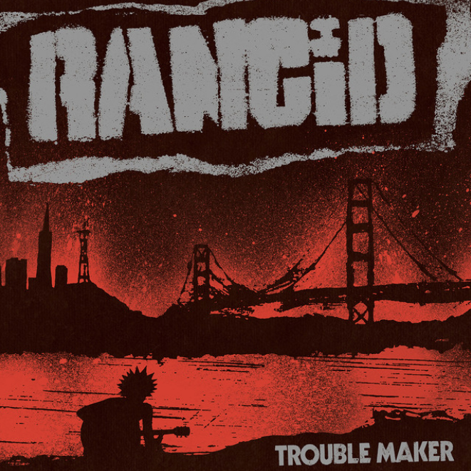 Rancid • Trouble Maker