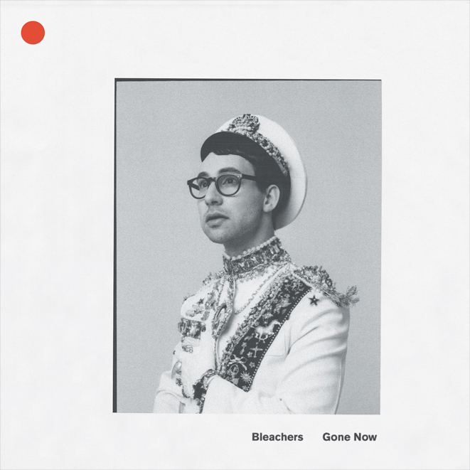 Bleachers • Gone Now