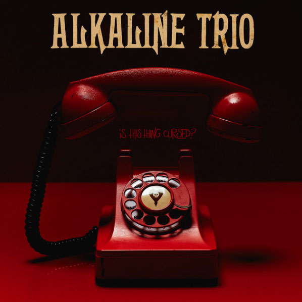 Alkaline Trio • Is This Thing Cursed?