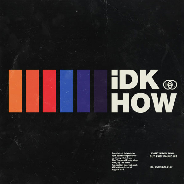 IDK How • 1981 Extended Play
