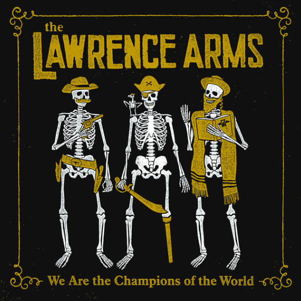The Lawrence Arms • We Are the Champions of the World
