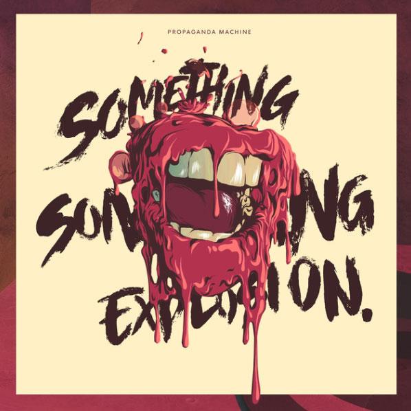 Something Something Explosion • Propaganda Machine