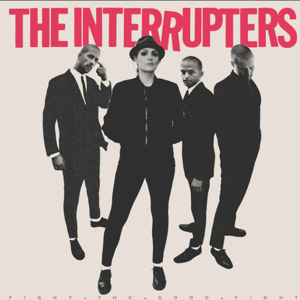The Interrupters • Fight the Good Fight
