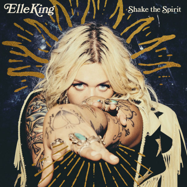 Elle King • Shake the Spirit