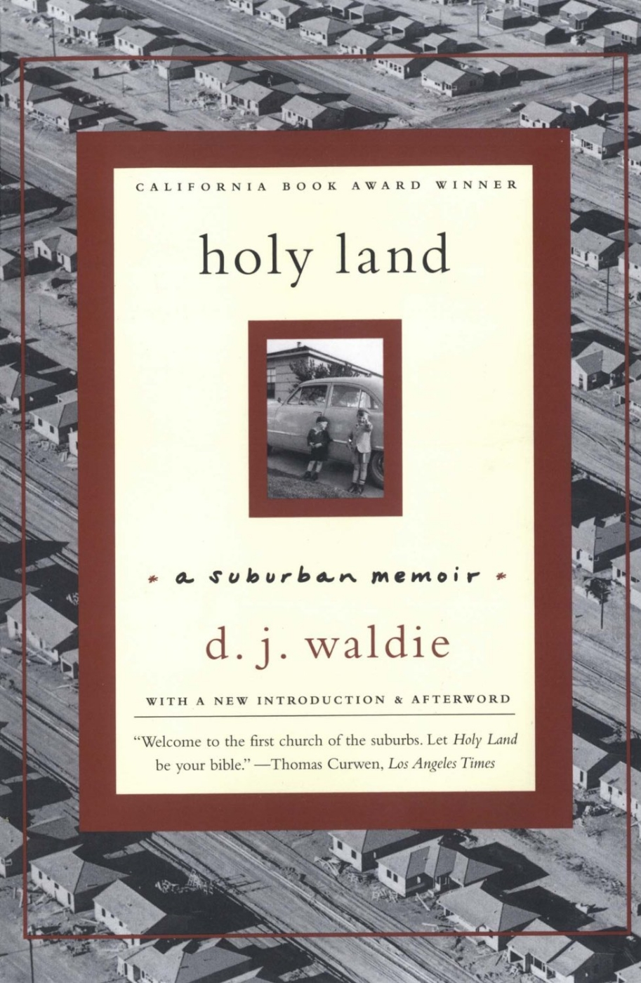 Holy Land: A Suburban Memoir   (W.W. Norton, 1996; revised edition, 2005)