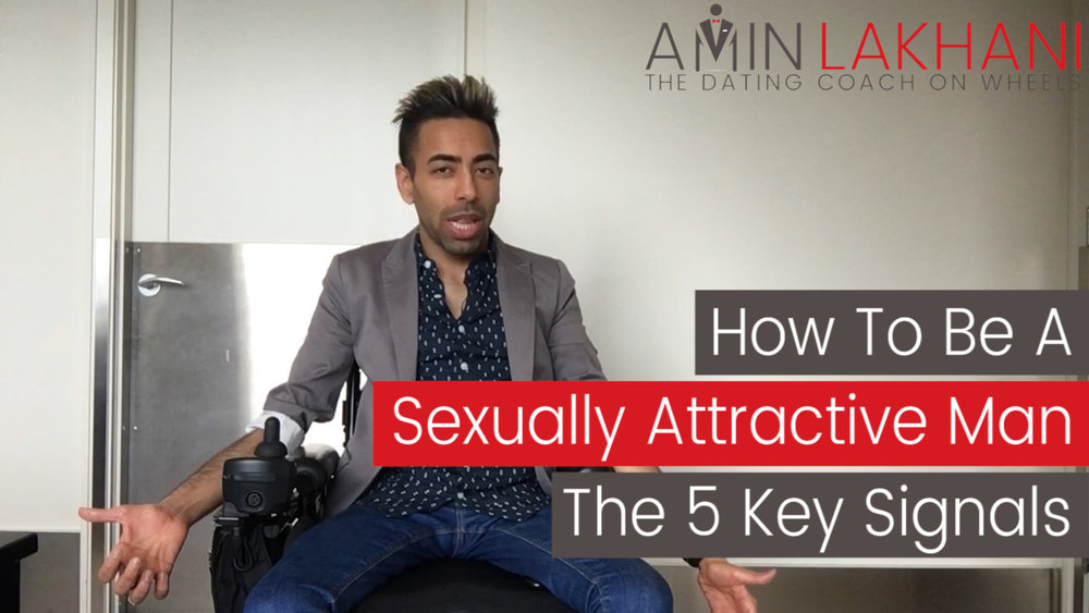 How to be a sexually attractive man the 5 key signals the dating how to be a sexually attractive man the 5 key signals the dating coach on wheels ccuart Image collections