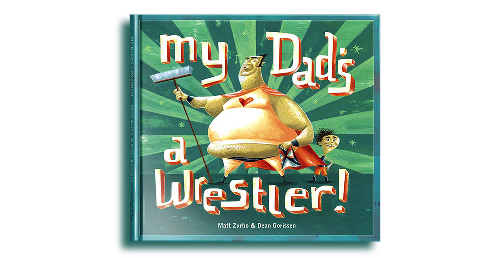 Dean Gorissen - My Dad's a Wrestler! Cover