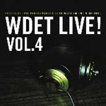 WDET Live! vol. 4  Various Artists WDET-FM