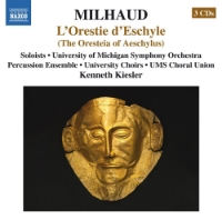 Milhaud: The Oresteia of Aeschylus   University of Michigan Symphony Orchestra & Percussion Ensemble   Naxos