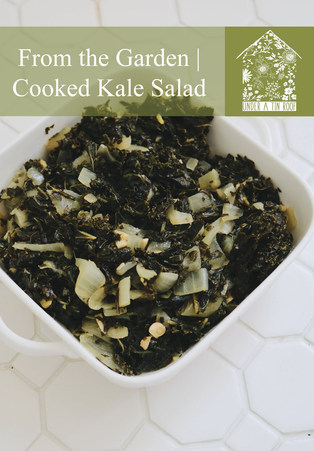 From the Garden | Cooked Kale Salad - Under A Tin Roof Blog