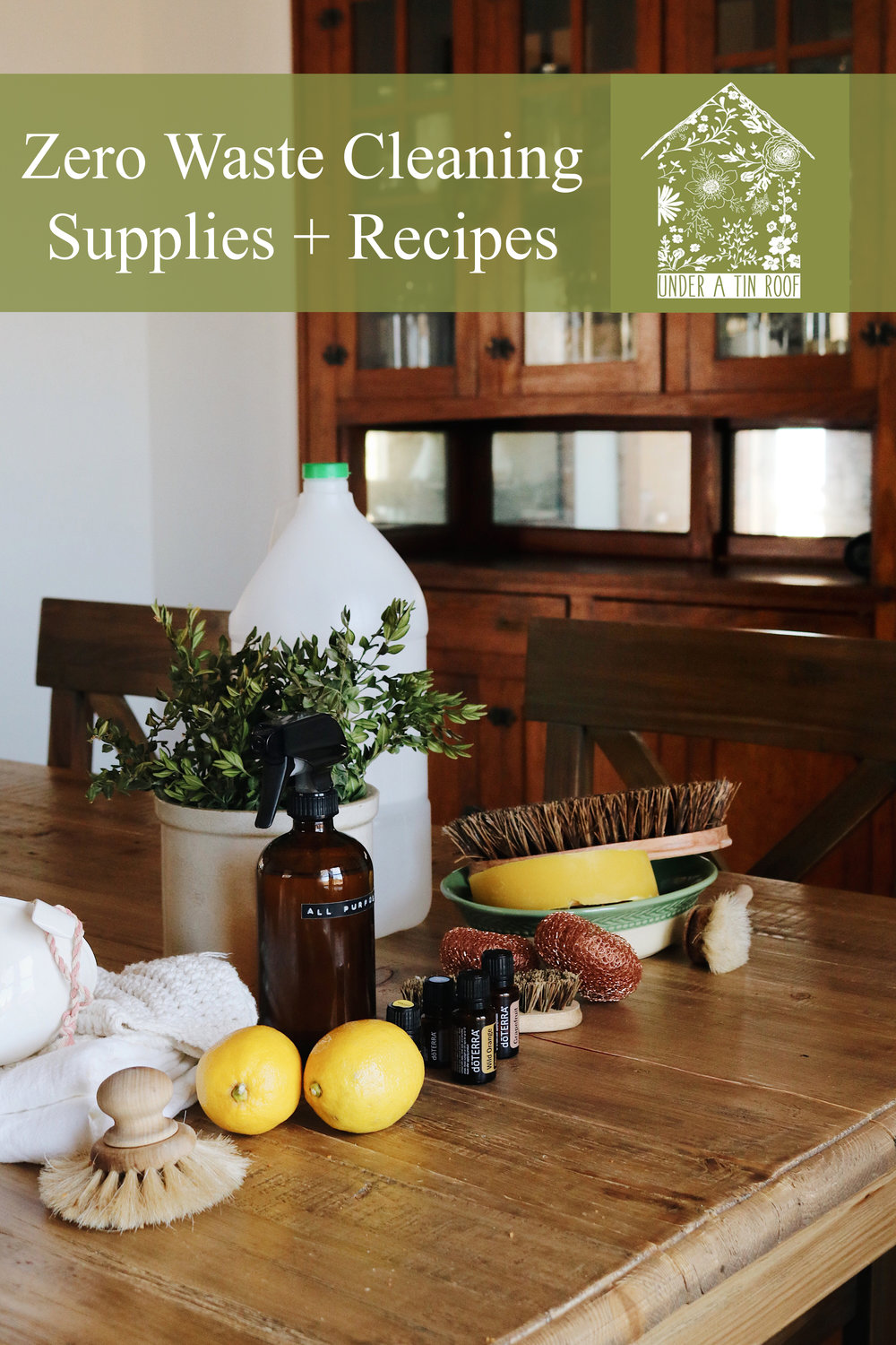 Zero Waste Cleaning Supplies + Recipes - Under A Tin Roof Blog
