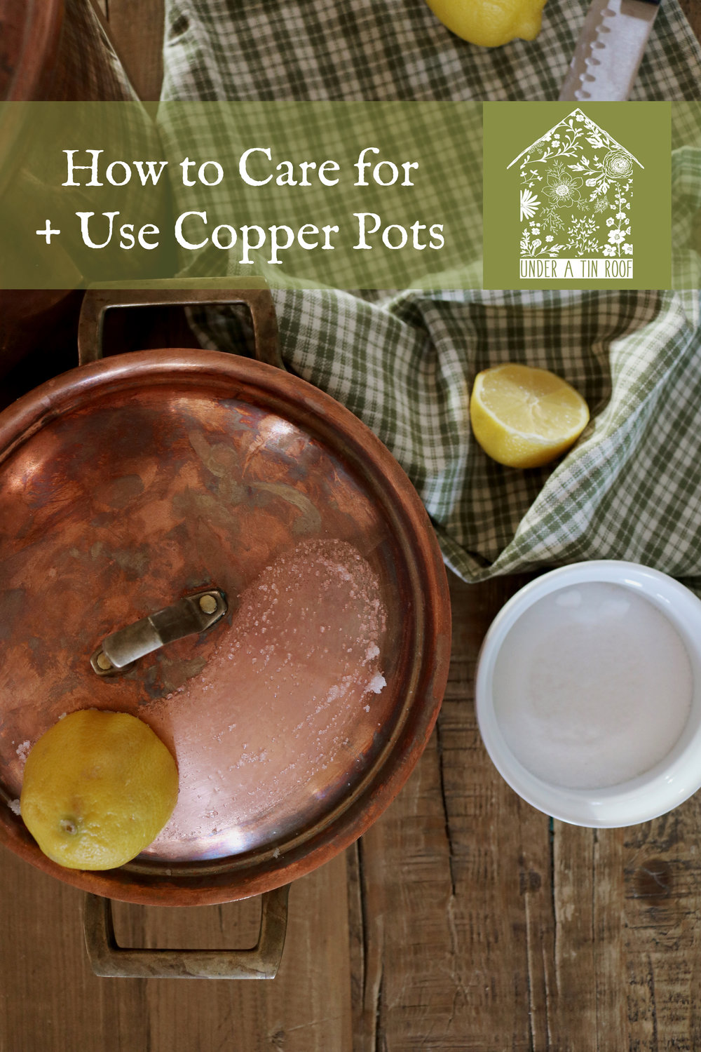 How to Care for and Use Copper Pots - Under A Tin Roof Blog