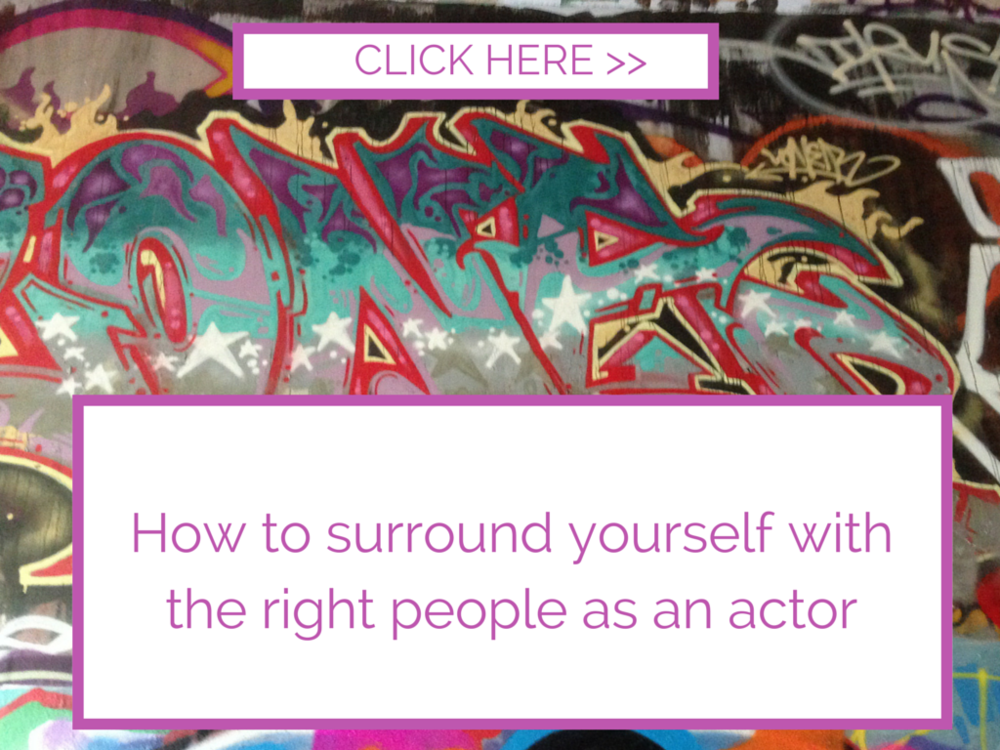 How to surround yourself with the right people as an actor