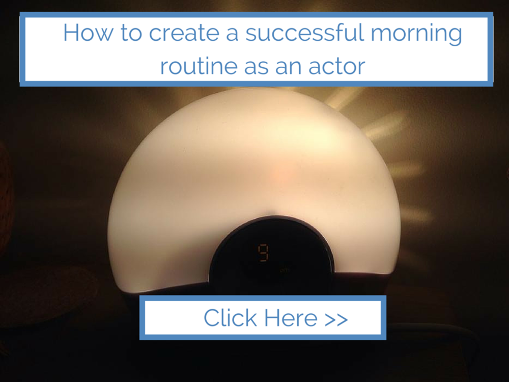 Your morning routine as an actor