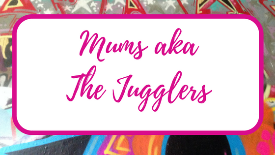 Mums aka The Jugglers