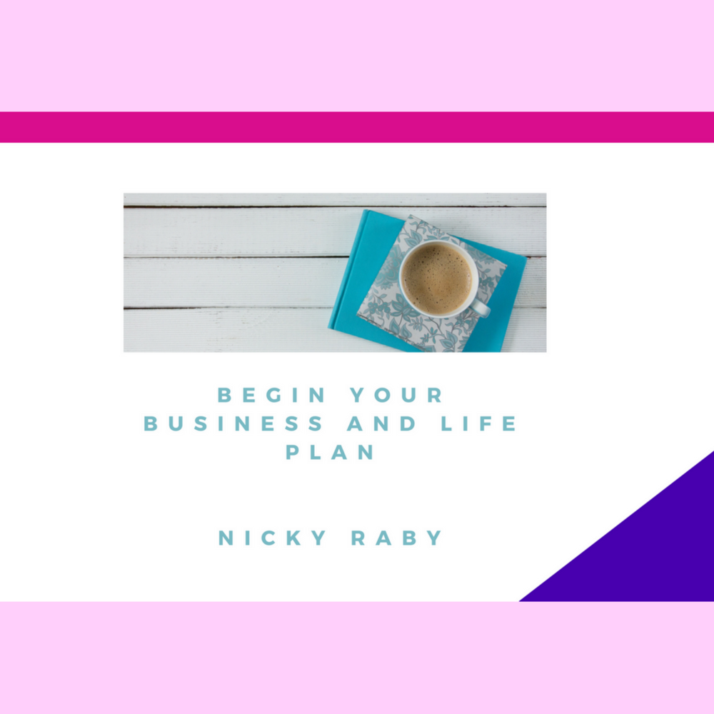 Begin your business and life plan
